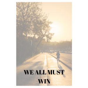 We all must win