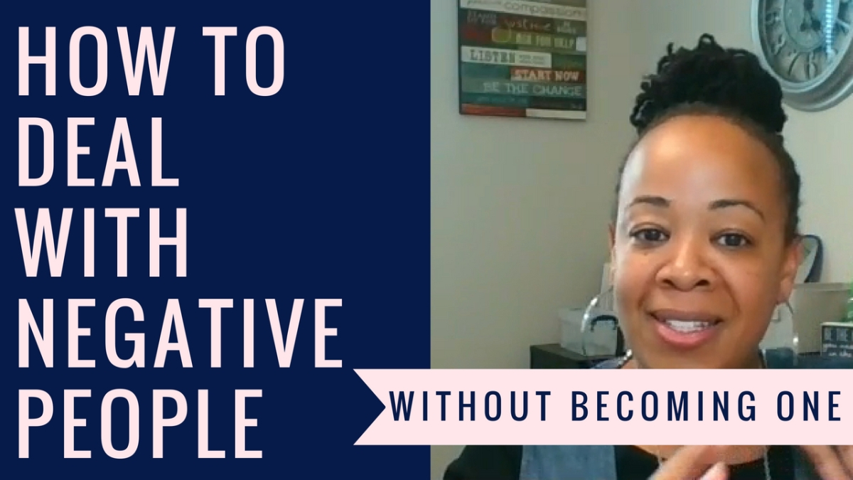 How to Deal with Negative People: Without Becoming One